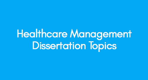 Healthcare Management Dissertation Topics