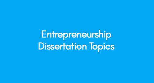 Entrepreneurship Dissertation Topics